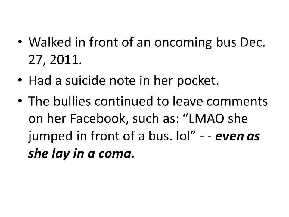Walked in front of an oncoming bus Dec.27, 2011. Had a suicide note in her pocket.