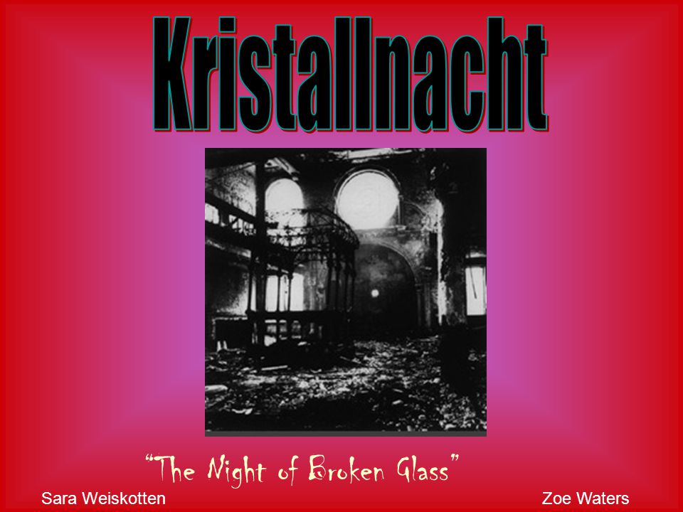 The Night of Broken Glass Sara WeiskottenZoe Waters