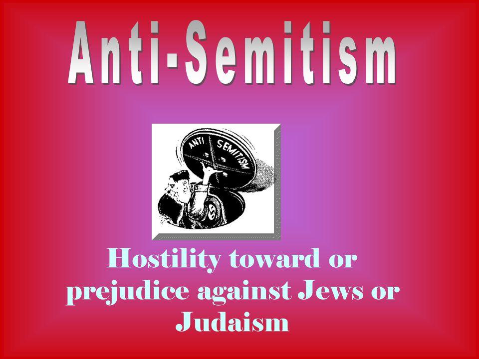 Hostility toward or prejudice against Jews or Judaism