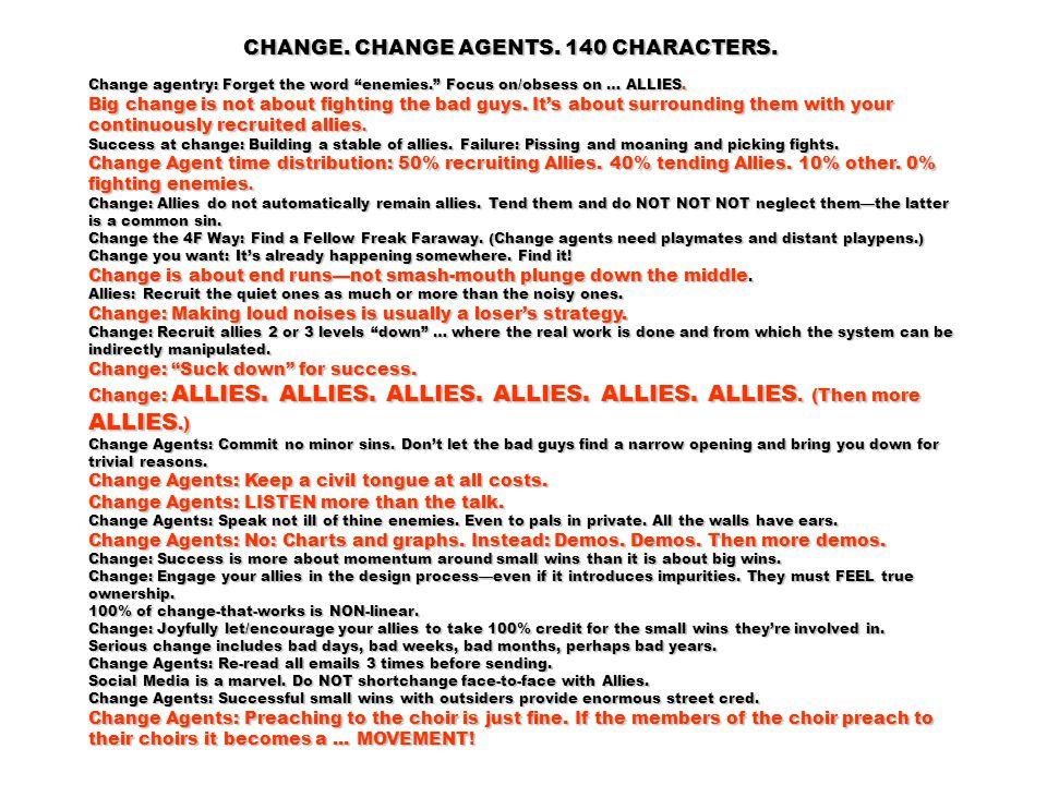 CHANGE. CHANGE AGENTS. 140 CHARACTERS. CHANGE. CHANGE AGENTS.
