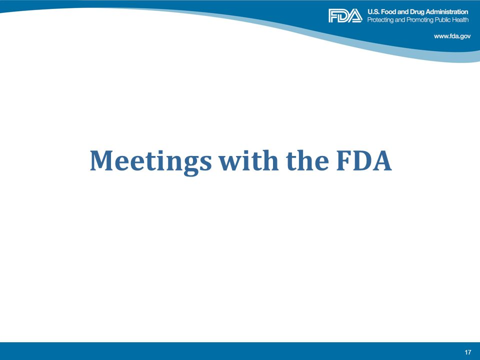 Meetings with the FDA 17