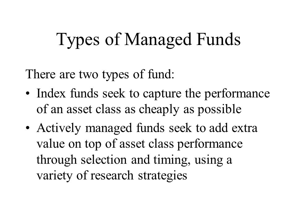 Index Funds Adopt a passive approach.