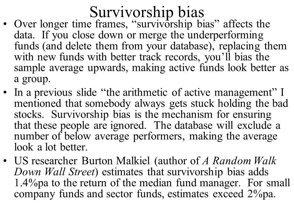 Survivorship bias Over longer time frames, survivorship bias affects the data.