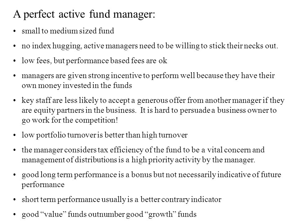 A perfect active fund manager: small to medium sized fund no index hugging, active managers need to be willing to stick their necks out.