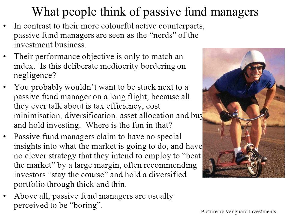 In contrast to their more colourful active counterparts, passive fund managers are seen as the nerds of the investment business.