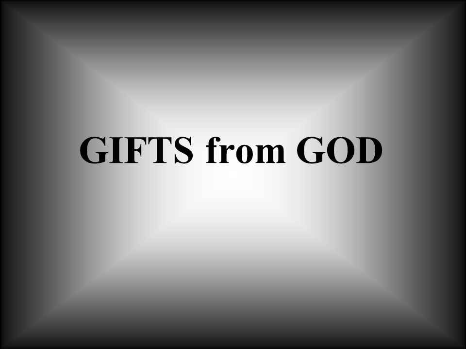 GIFTS from GOD