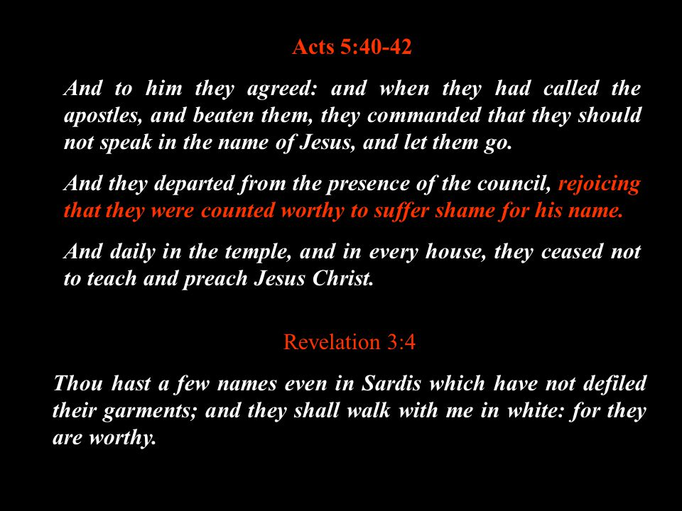 Acts 5:40-42 And to him they agreed: and when they had called the apostles, and beaten them, they commanded that they should not speak in the name of Jesus, and let them go.