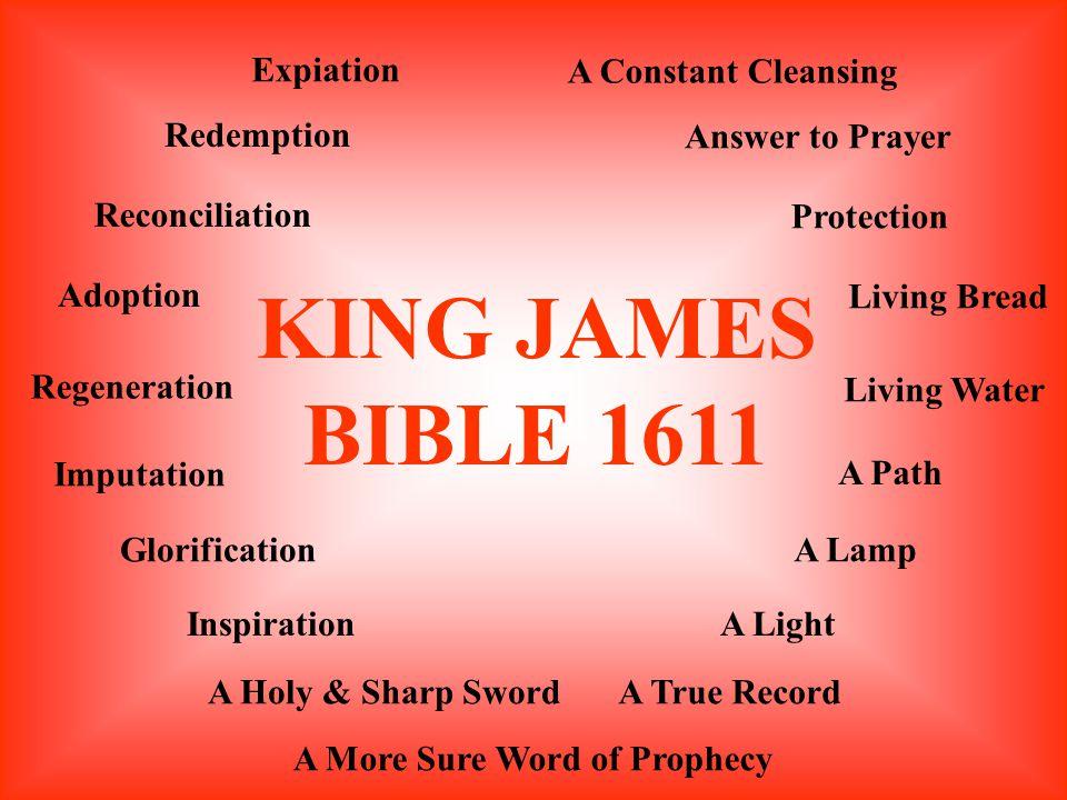 KING JAMES BIBLE 1611 Expiation Redemption Reconciliation Adoption Regeneration Imputation Glorification Inspiration A Holy & Sharp Sword A More Sure