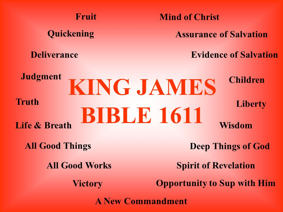 KING JAMES BIBLE 1611 Fruit Quickening Deliverance Judgment Truth Life & Breath All Good Things All Good Works Victory A New Commandment Opportunity t