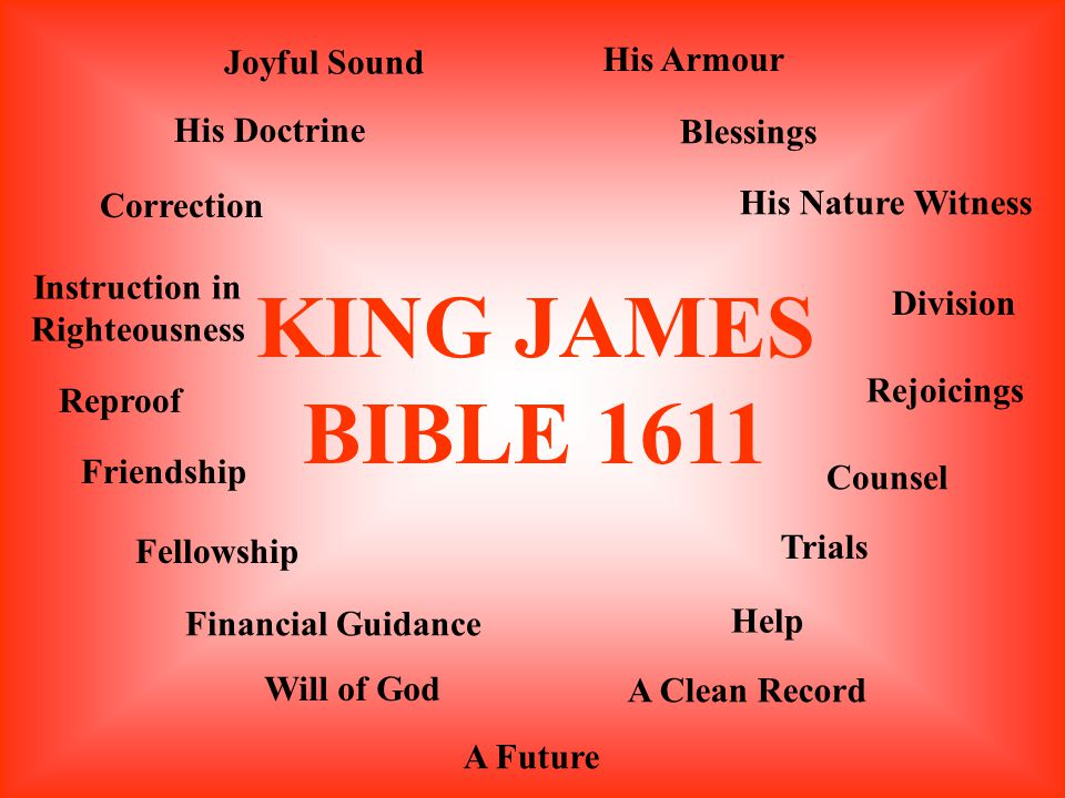 KING JAMES BIBLE 1611 Joyful Sound His Doctrine Correction Instruction in Righteousness Reproof Friendship Fellowship Financial Guidance Will of God A