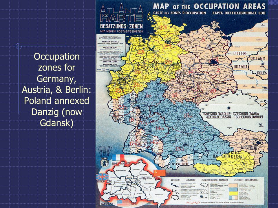 Occupation zones for Germany, Austria, & Berlin: Poland annexed Danzig (now Gdansk)