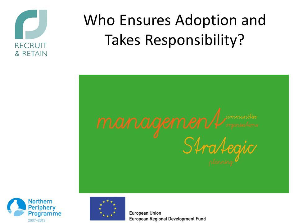 Who Ensures Adoption and Takes Responsibility?