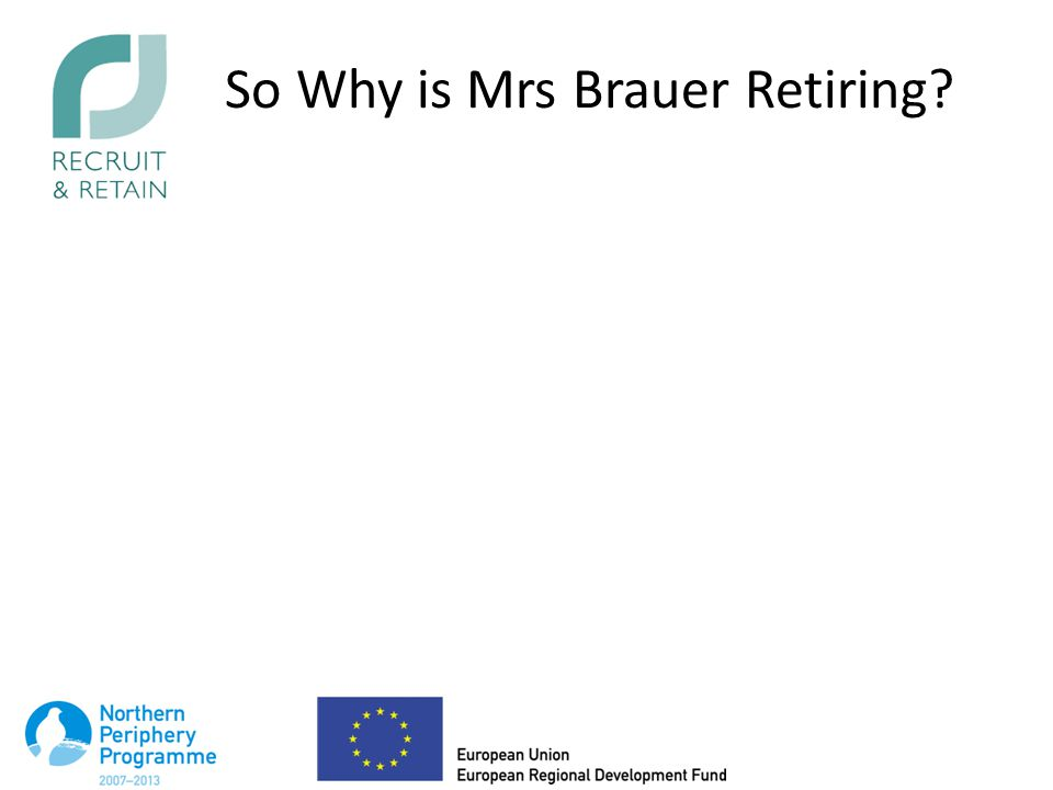 So Why is Mrs Brauer Retiring
