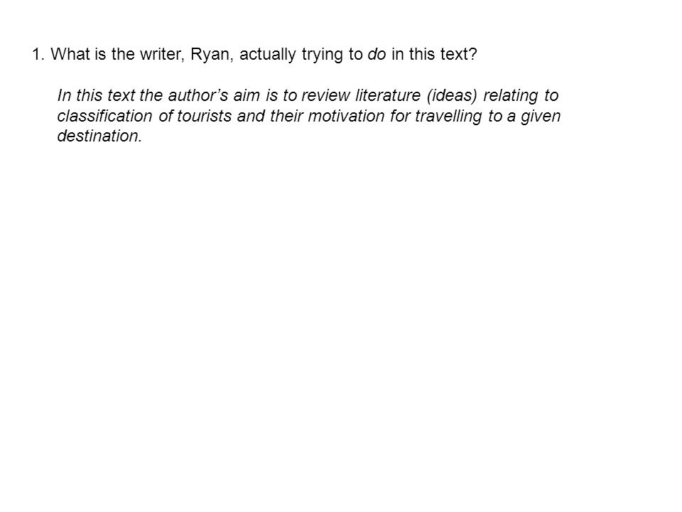 1. What is the writer, Ryan, actually trying to do in this text.