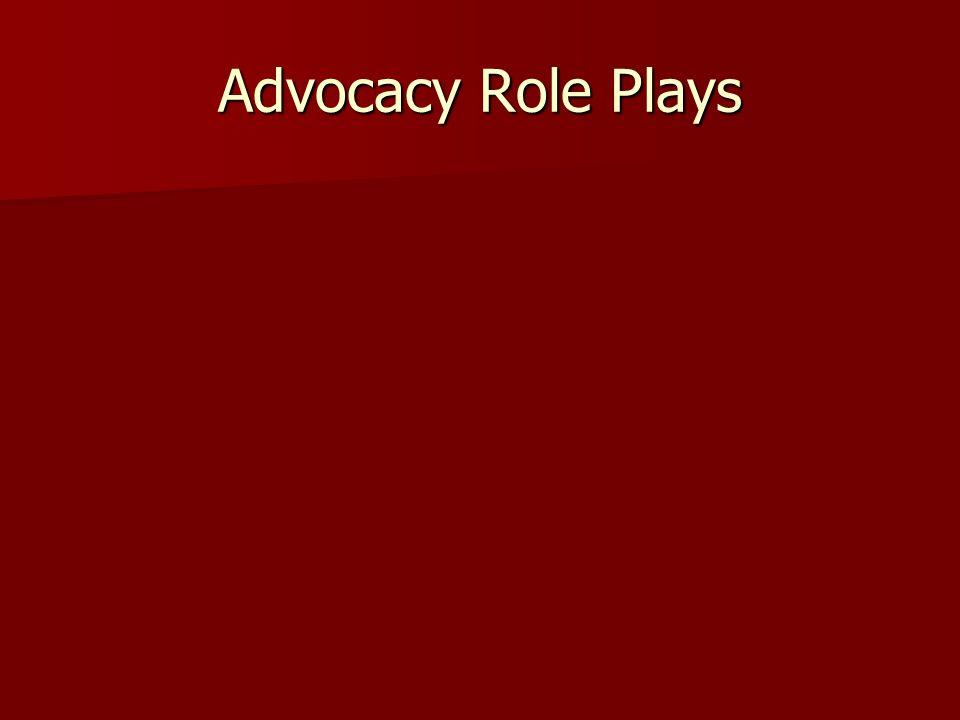 Advocacy Role Plays