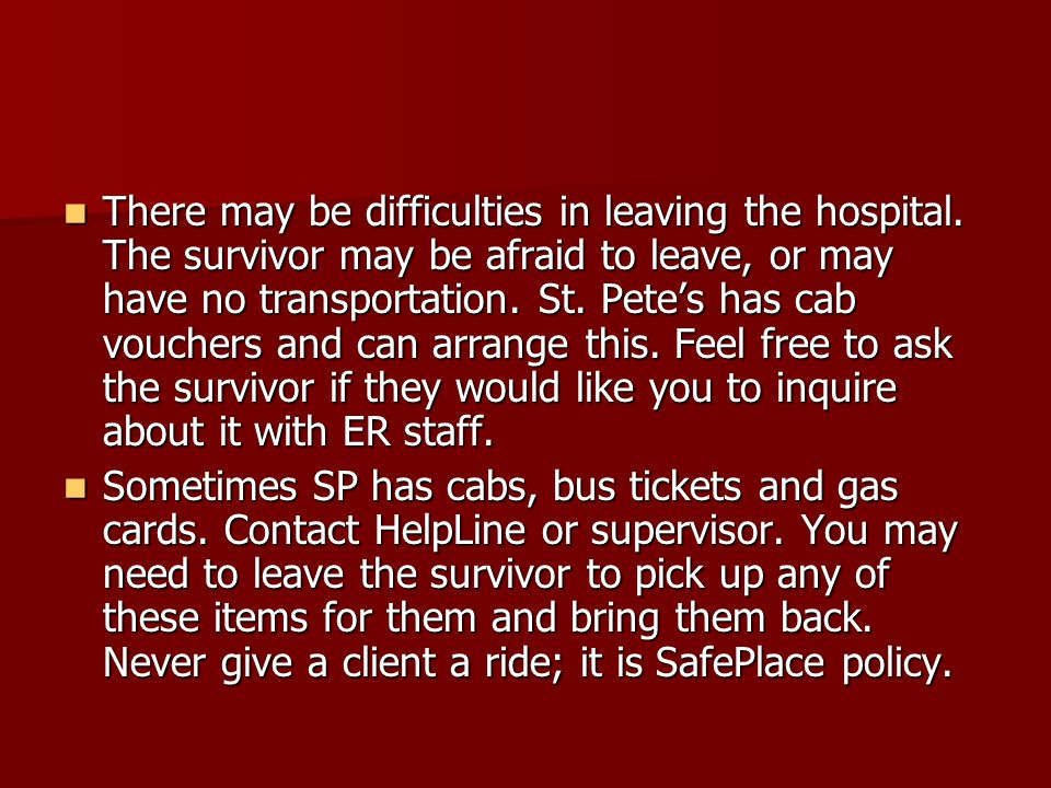 There may be difficulties in leaving the hospital.