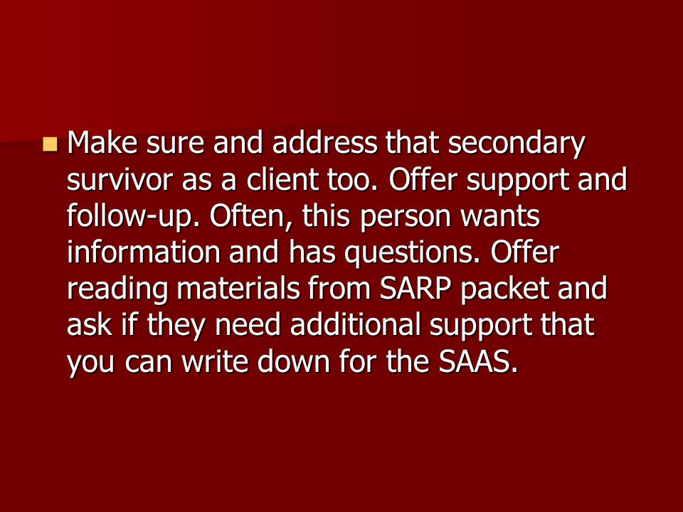 Make sure and address that secondary survivor as a client too.