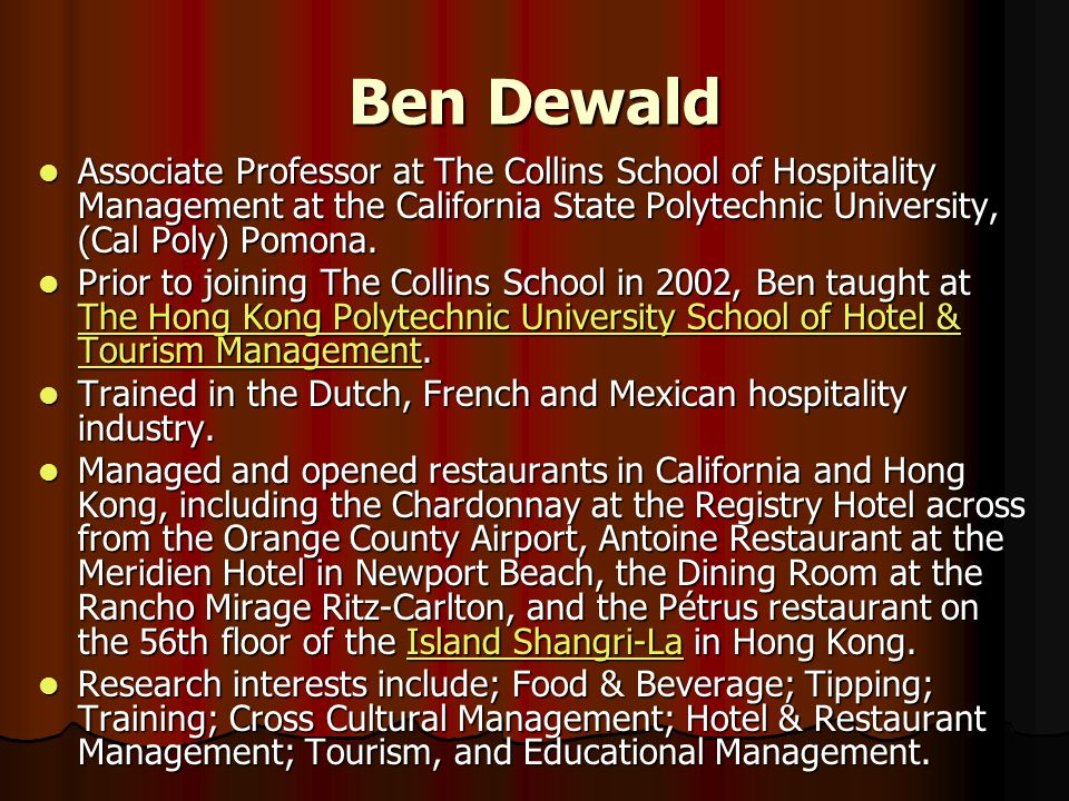 Ben Dewald Associate Professor at The Collins School of Hospitality Management at the California State Polytechnic University, (Cal Poly) Pomona.