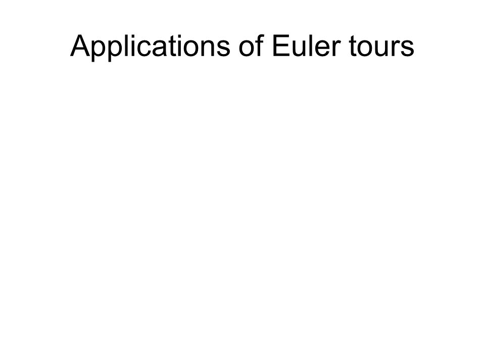 Applications of Euler tours