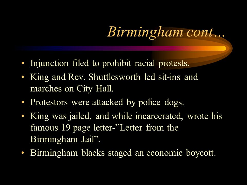 Birmingham cont… Injunction filed to prohibit racial protests.