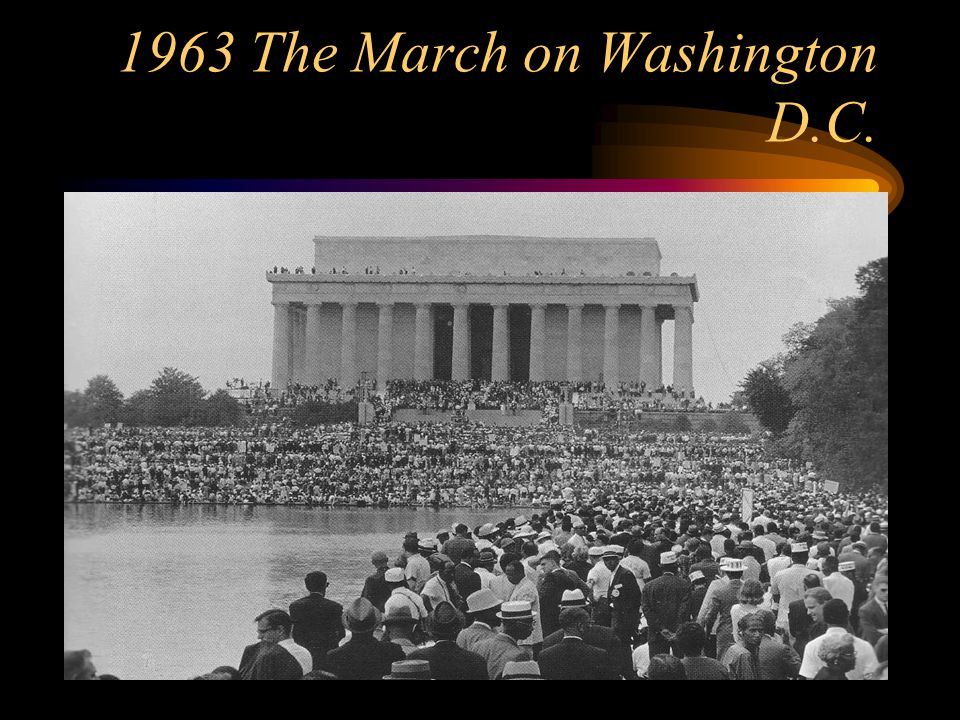 1963 The March on Washington D.C.