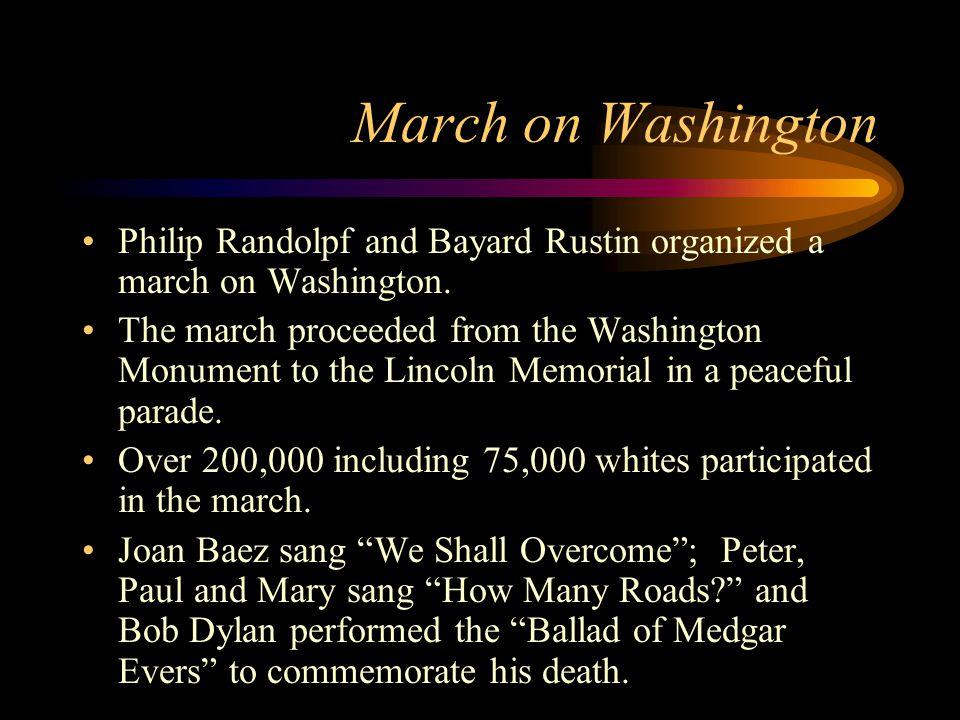 March on Washington Philip Randolpf and Bayard Rustin organized a march on Washington.
