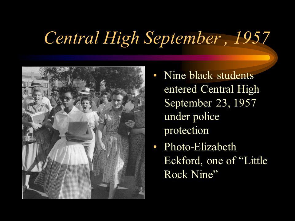 "Central High September, 1957 Nine black students entered Central High September 23, 1957 under police protection Photo-Elizabeth Eckford, one of ""Litt"