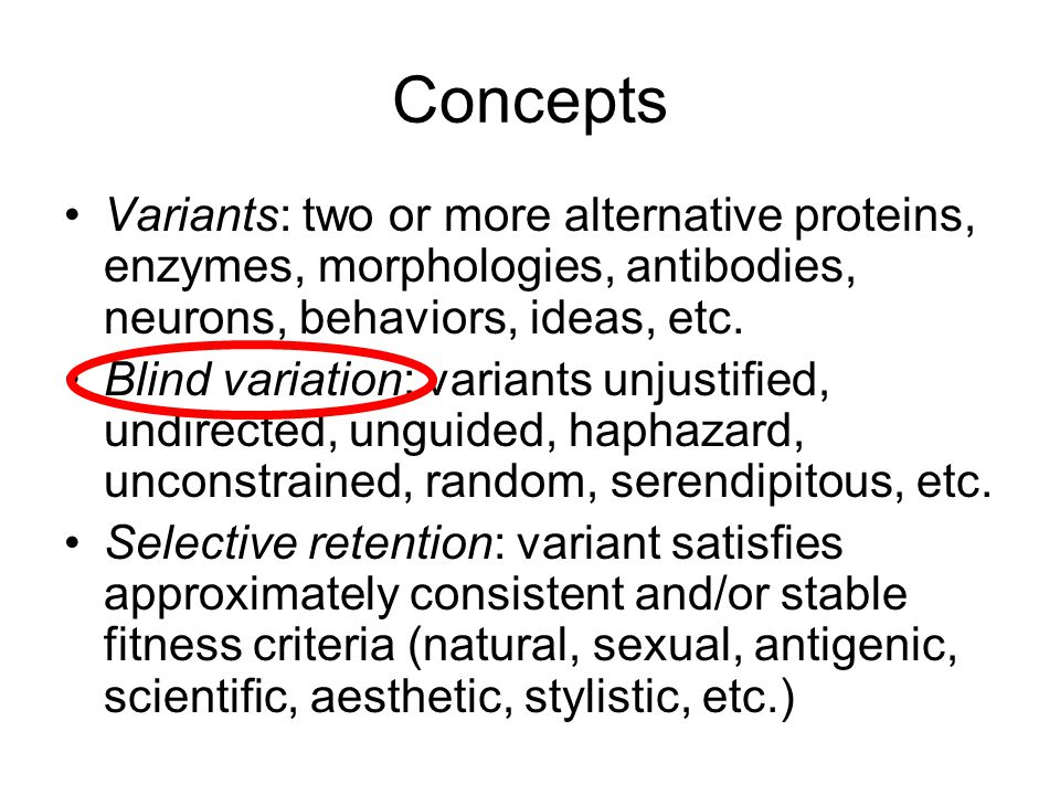 Concepts Variants: two or more alternative proteins, enzymes, morphologies, antibodies, neurons, behaviors, ideas, etc.