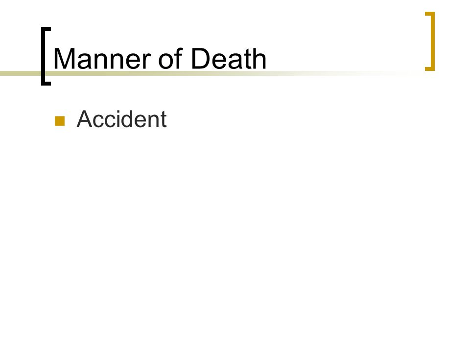 Manner of Death Accident