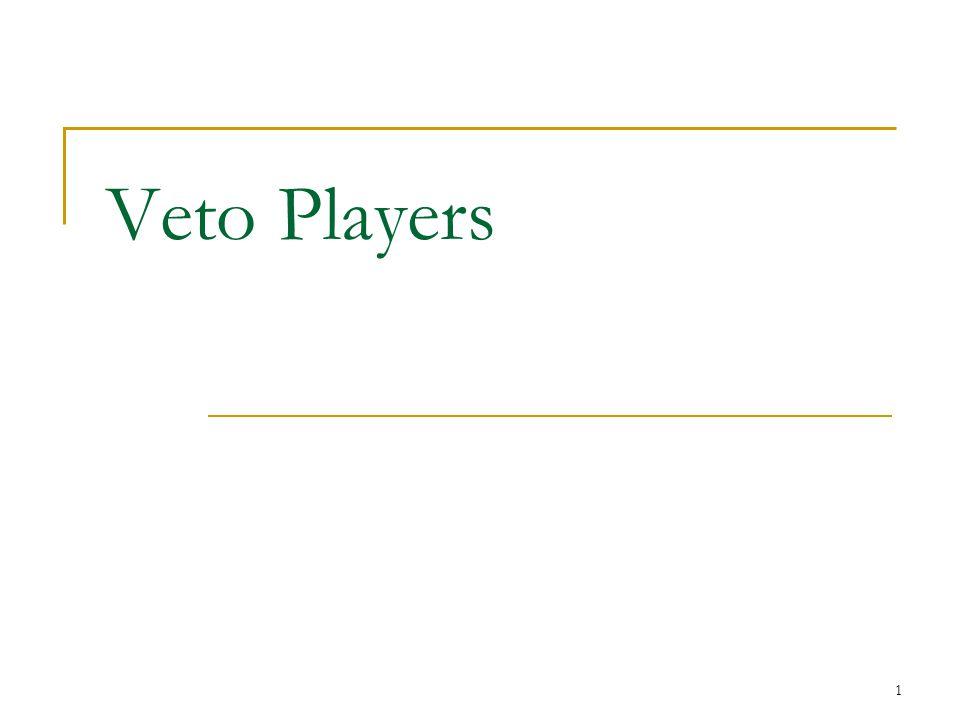 1 Veto Players