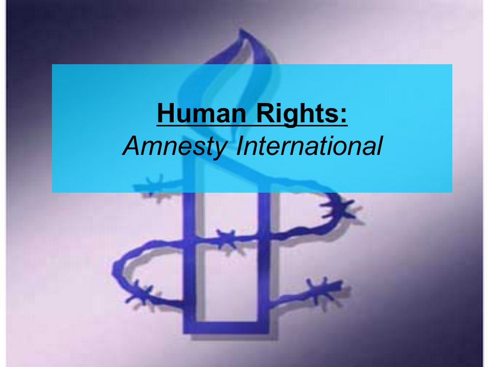 Human Rights: Amnesty International