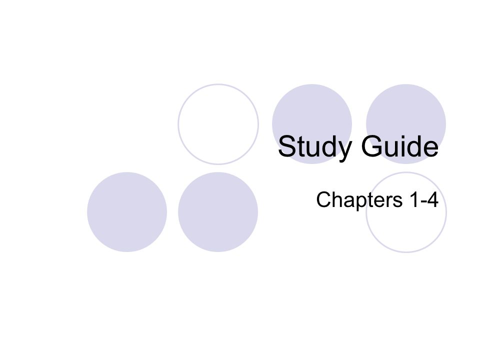 Study Guide Chapters 1-4