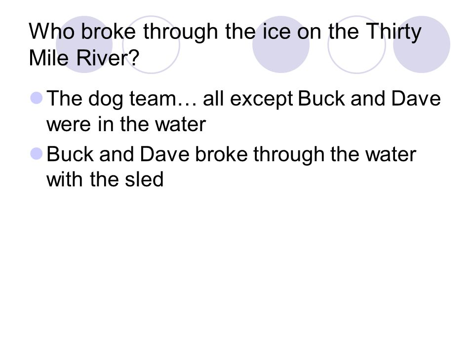 Who broke through the ice on the Thirty Mile River.