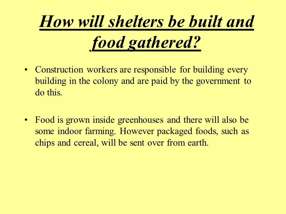 How will shelters be built and food gathered.