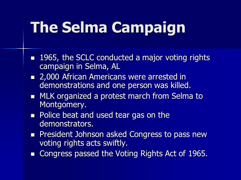 The Selma Campaign 1965, the SCLC conducted a major voting rights campaign in Selma, AL 1965, the SCLC conducted a major voting rights campaign in Sel