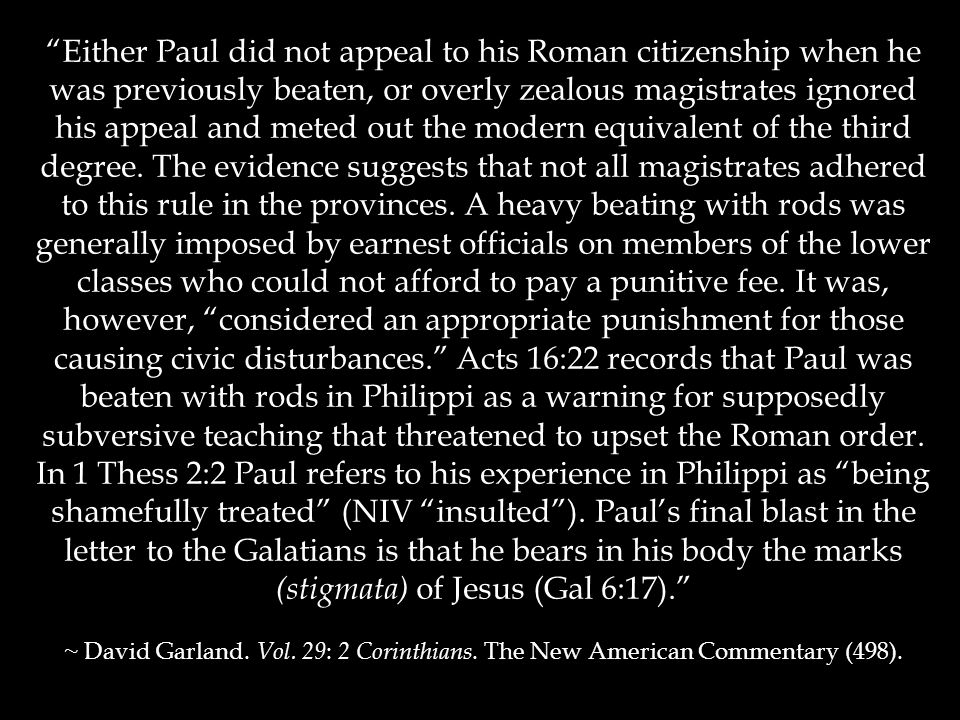 """""""Either Paul did not appeal to his Roman citizenship when he was previously beaten, or overly zealous magistrates ignored his appeal and meted out the"""