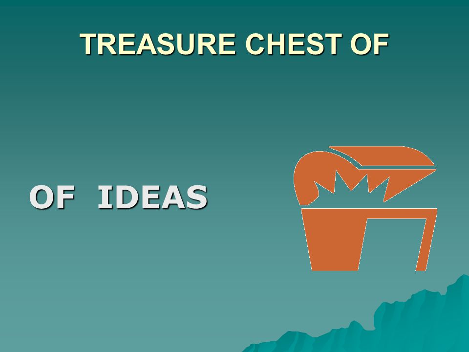 TREASURE CHEST OF OF IDEAS