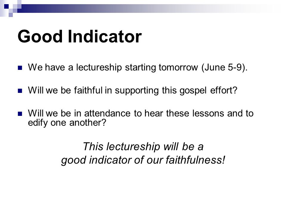 Good Indicator We have a lectureship starting tomorrow (June 5-9).
