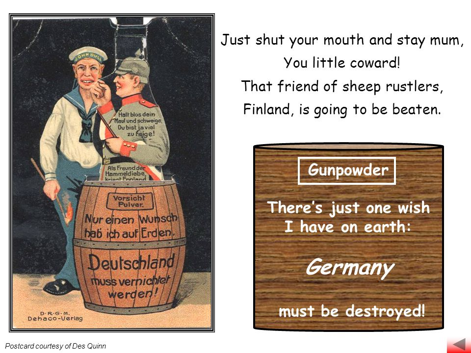 Yes, just shut your gob and stay mum, you little coward! That friend of sheep rustlers, Finland, is going to be beaten. Gunpowder There's just one wis