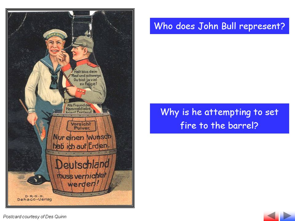 Who does John Bull represent? Why is he attempting to set fire to the barrel? Postcard courtesy of Des Quinn