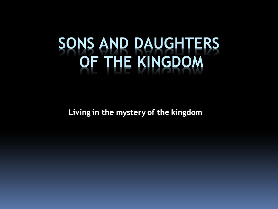 Living in the mystery of the kingdom