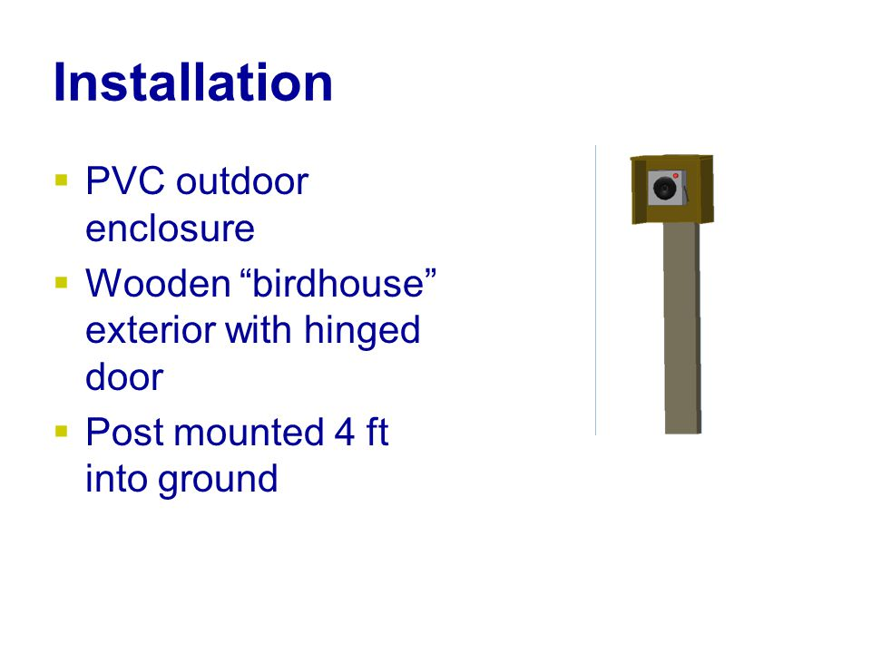 Installation  PVC outdoor enclosure  Wooden birdhouse exterior with hinged door  Post mounted 4 ft into ground