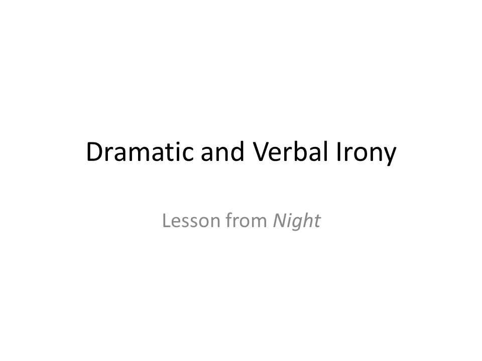 Dramatic and Verbal Irony Lesson from Night