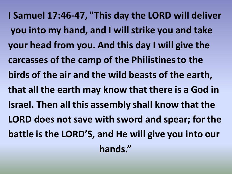 I Samuel 17:46-47,