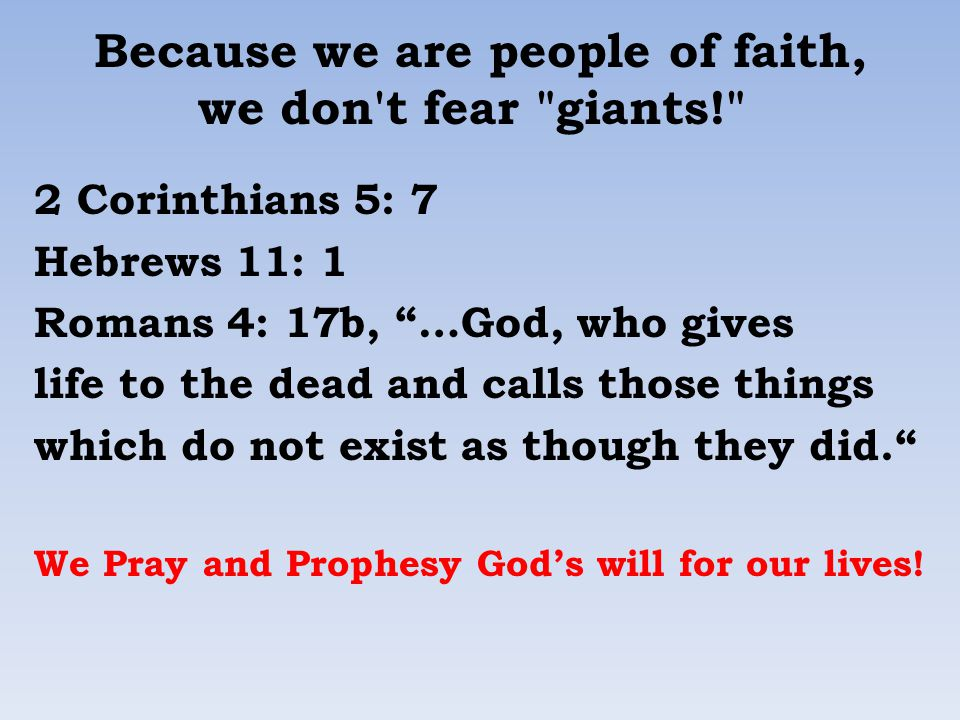 Because we are people of faith, we don't fear
