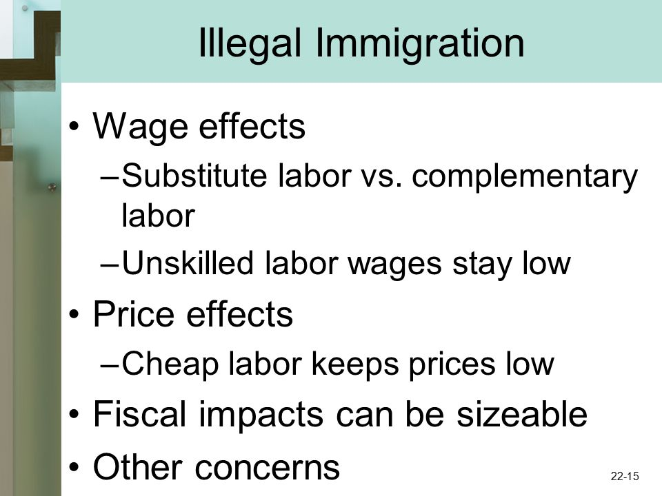 Illegal Immigration Wage effects –Substitute labor vs.