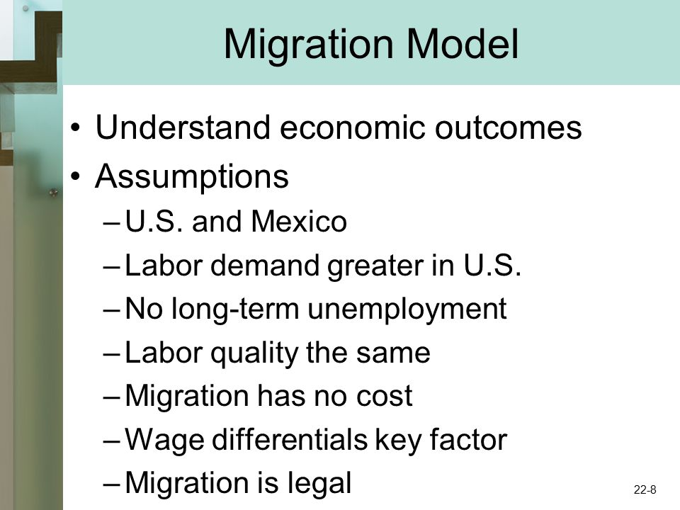 Migration Model Understand economic outcomes Assumptions –U.S.