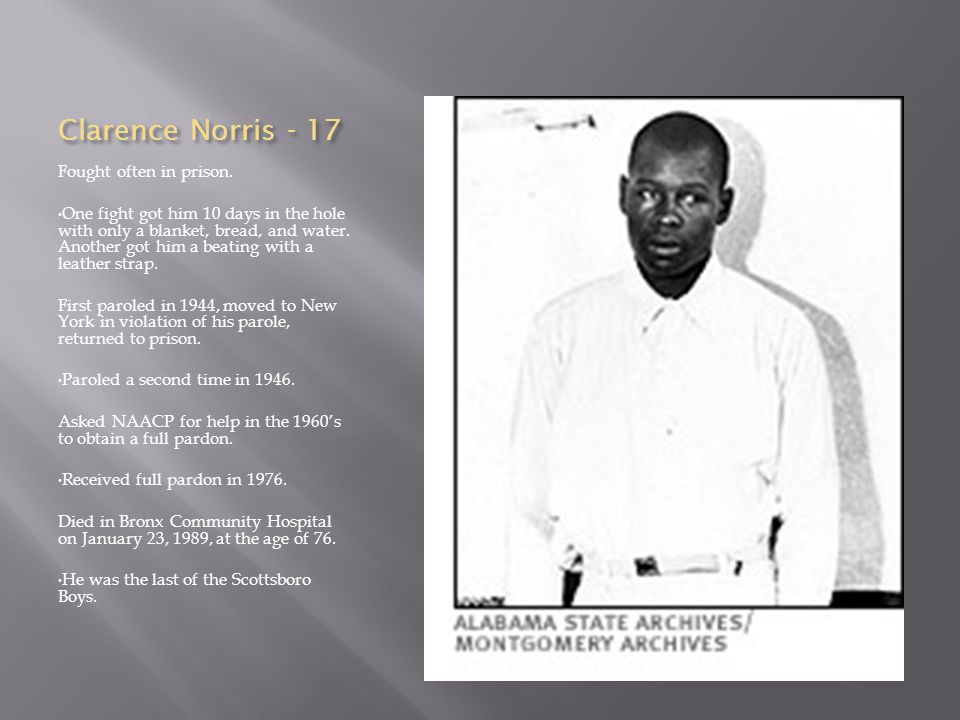 Clarence Norris - 17 Fought often in prison.