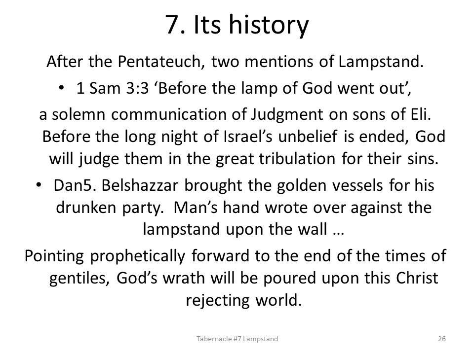 7. Its history After the Pentateuch, two mentions of Lampstand.