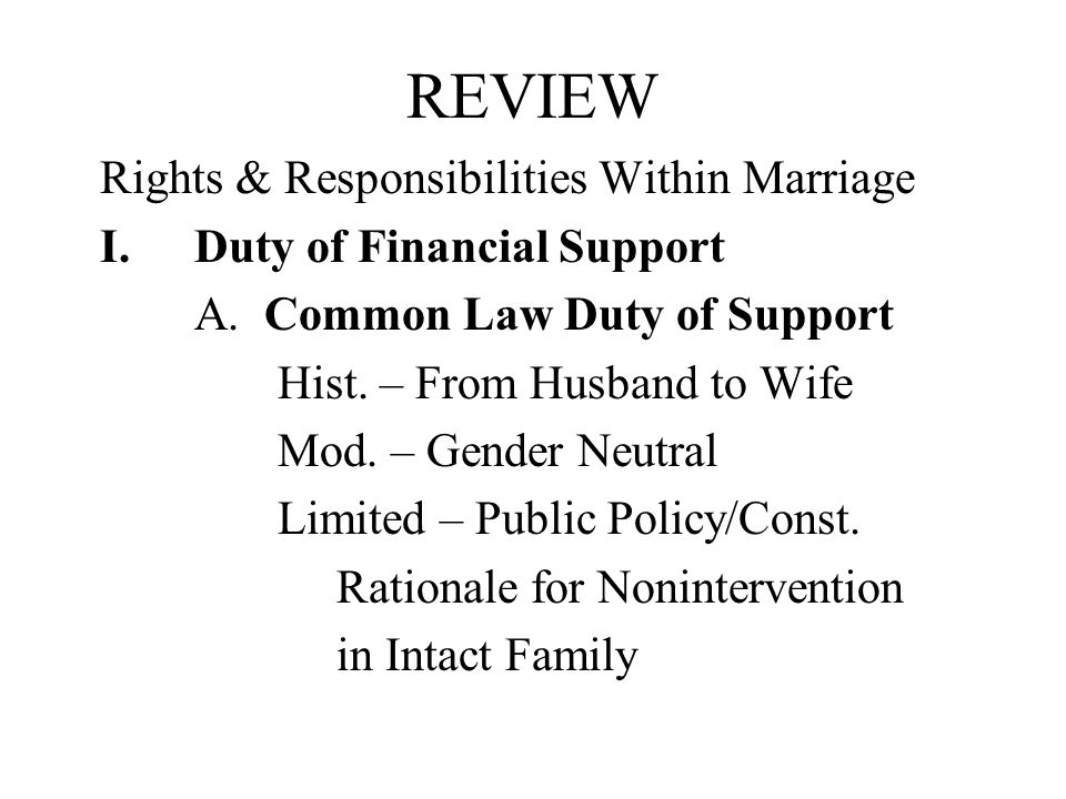REVIEW Rights & Responsibilities Within Marriage I.Duty of Financial Support A.